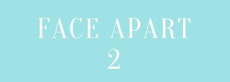 Face Apart 2